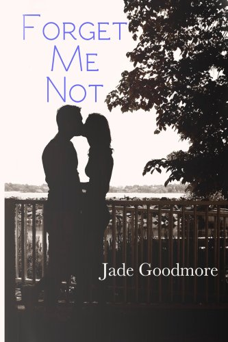 Forget Me Not by Jade Goodmore