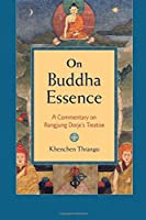 On Buddha Essence: A Commentary on Rangjung Dorje's Treatise (Shambhla Pocket Classics)