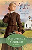 Tomorrows Garden (Texas Dreams Book #3): A Novel