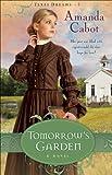 Tomorrows Garden (Texas Dreams Book #3): A Novel