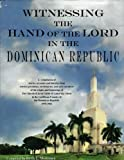 img - for Witnessing the Hand of the Lord in the Dominican Republic book / textbook / text book
