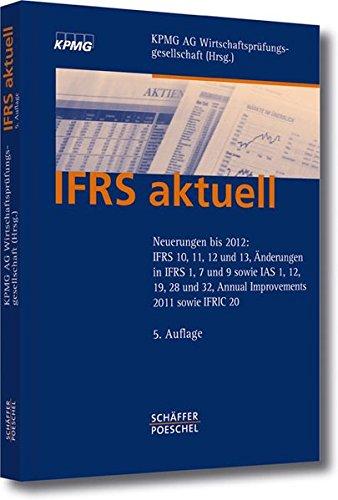 ifrs-aktuell-neuerungen-bis-2012-ifrs-10-11-12-und-13-anderungen-in-ifrs-1-7-und-9-sowie-ias-1-12-19