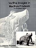 Varaha Images in Madhya Pradesh: An Iconographic Study