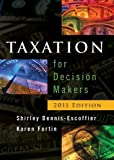 img - for Taxation for Decision Makers by Dennis-Escoffier, Shirley, Fortin, Karen A. 2011 edition (2010) Hardcover book / textbook / text book