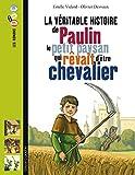 Paulin, Le Petit Paysan Qui Revait D'Etre Chevalier