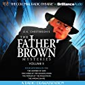 The Father Brown Mysteries: The Hammer of God, The Curse of the Golden Cross, The Mirror of the Magistrate, The Wrong Shape  by G. K. Chesterton, M. J. Elliott Narrated by J. T. Turner, The Colonial Radio Players
