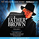 The Father Brown Mysteries: The Hammer of God, The Curse of the Golden Cross, The Mirror of the Magistrate, The Wrong Shape