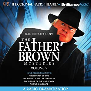 The Father Brown Mysteries: The Hammer of God, The Curse of the Golden Cross, The Mirror of the Magistrate, The Wrong Shape | [G. K. Chesterton, M. J. Elliott]