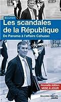 Les scandales de la République : De Panama à l'affaire Cahuzac