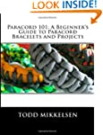 Paracord 101: A Beginner's Guide to P...
