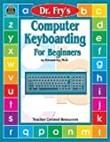 img - for [(Dr. Fry's Computer Keyboarding for Beginners * * )] [Author: Dr Edward Bernard Fry] [Sep-1999] book / textbook / text book