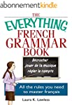 The Everything French Grammar Book: A...