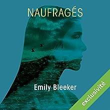 Naufragés | Livre audio Auteur(s) : Emily Bleeker Narrateur(s) : Marie Bouvier