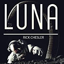 Luna Audiobook by Rick Chesler Narrated by Steve Rausch