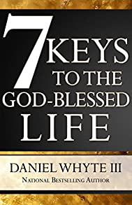 7 Keys to the God-Blessed Life