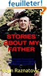 Stories About My Father: An Intimate...