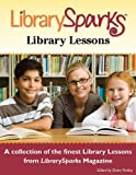 Librarysparks Library Lessons: A Collection of the Finest Library Lessons from Librarysparks Magazine / Grades K-5