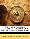 Briefe Von Ferdinand Lassalle an Karl Marx Und Friedrich Engels, 1849 Bis 1862 (German Edition) (1142563030) by Lassalle, Ferdinand