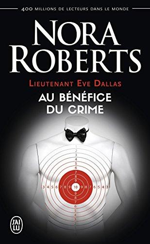 Lieutenant Eve Dallas (Tome 3) - Au bénéfice du crime francais