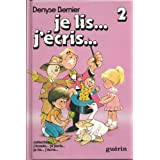 Je lis... J'�cris... 2- 1re Ann�e �l�ve / par Denyse Bernier (Collection j'�coute... je parle... je lis... j'�cris...)