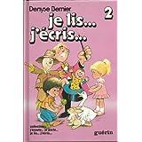 Je lis... J'�cris... 2- 1re Ann�e �l�ve / par Denyse Bernier (Collection j'�coute... je parle... je lis... j'�cris...)