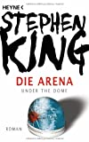 Stephen King Die Arena: Under the Dome