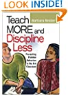 Teach More and Discipline Less: Preventing Problem Behaviors in the K-6 Classroom