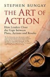 img - for The Art of Action: How Leaders Close the Gaps between Plans, Actions and Results by Stephen Bungay (2010-11-04) book / textbook / text book