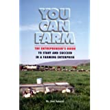 You Can Farm: The Entrepreneur's Guide to Start & Succeed in a Farming Enterpriseby Joel Salatin