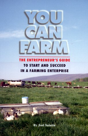 You Can Farm: The Entrepreneur's Guide to Start