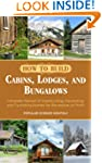 How to Build Cabins, Lodges, and Bung...