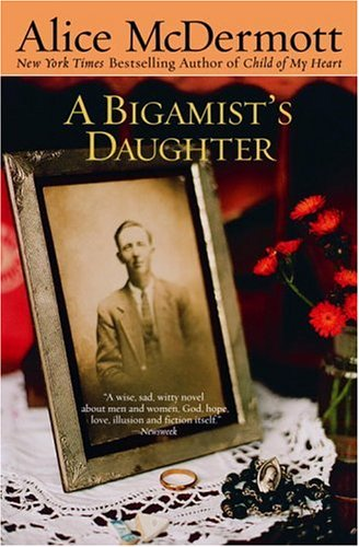 A Bigamist's Daughter, ALICE MCDERMOTT
