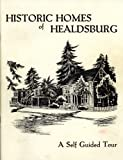 img - for Historic Homes of Healdsburg, California: A Self Guided Tour book / textbook / text book