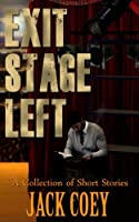 Exit: Stage Left [Kindle Edition]