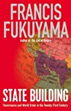 State Building: Governance and World Order in the Twenty-first Century (1861977816) by Fukuyama, Francis