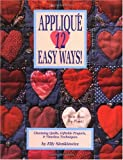 Applique 12 Easy Ways!: Charming Quilts, Giftable Projects, and Timeless Techniques (0914881426) by Sienkiewicz, Elly