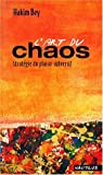 L'Art du chaos (French Edition) (2846030014) by Bey, Hakim