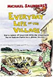 Everyday Life in the Village Michael Saunders