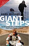 Giant Steps: The Remarkable Story of the Goliath Expedition From Punta Arenas to Russia (0751536954) by Bushby, Karl