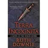 Terra Incognita: A Novel of the Roman Empire (Novels of the Roman Empire) ~ Ruth Downie