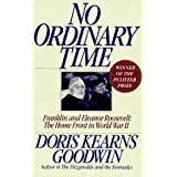 No Ordinary Time: Franklin and Eleanor Roosevelt - The Home Front in World War IIby Doris Kearns Goodwin