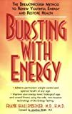 Bursting With Energy: The Breakthrough Method to Renew Youthful Energy and Restore Health
