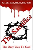 The Sacrifice: The Only Way To God