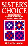 Sister's Choice: Tradition and Change in American Women's Writing. The Clarendon Lectures 1989