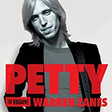 Petty: The Biography Audiobook by Warren Zanes Narrated by Warren Zanes