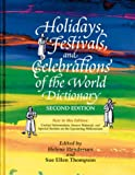 Holidays, Festivals, and Celebrations of the World Dictionary: Detailing More Than 2,000 Observances from All 50 States and More Than 100 Nations (2nd ed)