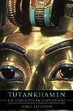 Tutankhamen: The Search for an Egyptian King
