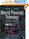 Mineral Processing Technology, Sixth Edition