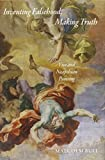 img - for Inventing Falsehood, Making Truth: Vico and Neapolitan Painting (Essays in the Arts) book / textbook / text book