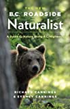 img - for The New B.C. Roadside Naturalist: A Guide to Nature along B.C. Highways book / textbook / text book